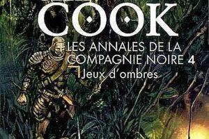 Les Annales de la compagnie noire tome 4 : Jeux d'ombres de Glen Cook