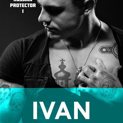 Book : Ivan (Her Russian Protector #1) - Roxie Rivera