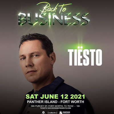 Tiësto date | Panther Island | Fort Worth, TX - june 12, 2021