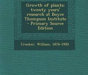 Read eBook  Growth of Plants; Twenty Years' Research at Boyce Thompson Institute - Primary Source Edition
