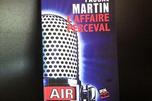 L'affaire Perceval, Pascal Martin --- L'ombre et la lumière ...