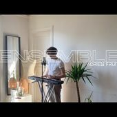 Adrien FRUIT - ENSEMBLE (#FRUITIONMAISON)