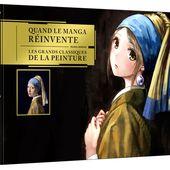 Beaux livres Quand le manga réinvente les grands classiques de la peinture - Mana Books