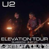 U2 -Elevation Tour -27/08/2001 -Glasgow Ecosse -Scottish Exhibition and Conference Centre #1 - U2 BLOG