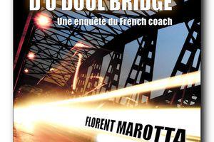 LE MEURTRE D'O'DOUL BRIDGE - Florent Marotta