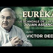 Le scandale de l'affaire Assange avec Viktor Dedaj - EURÊKA