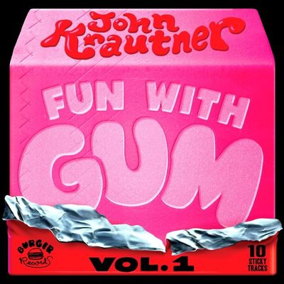 Fun With Gum Vol​.​1 by John Krautner 2015