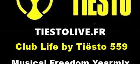 Club Life by Tiësto 559 - Musical Freedom Yearmix - december 15, 2017