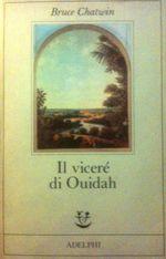 Il Viceré di Ouidah. Un romanzo di Bruce Chatwin sull'Africa, sul sincretismo e sui meticciati culturali