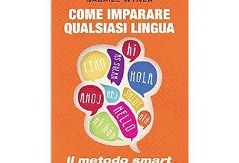 Come imparare qualsiasi lingua ( De Agostini): Il metodo smart