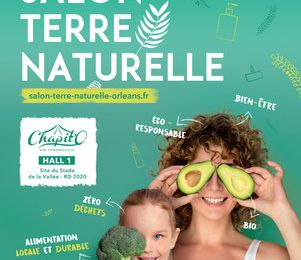 Salon Terre Naturelle Orléans - 17 au 19 octobre 2020 Aire Chapit'O - Animations, tarifs, exposants