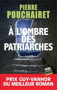 """Pierre POUCHAIRET """"A l'ombre des patriarches"""""""