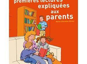 Les premières lectures expliquées aux parents de M-C Olivier. (cadeau dedans).