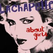 Lachapelle: About Girls - Music Streaming - Listen on Deezer
