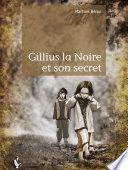 Gillius la Noire et son secret
