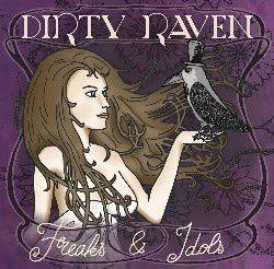 Dirty Raven - Freaks & Idols
