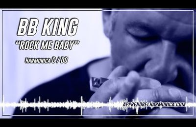 Rock me baby - BB King - Harmonica C
