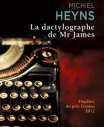 Michiel Heyns - La dactylographe de Mr James (Avis)