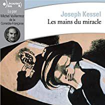 LES MAINS DU MIRACLE, de Joseph KESSEL