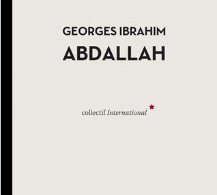 Un livre sur Georges Ibrahim Abdallah aux éditions Al Dante.