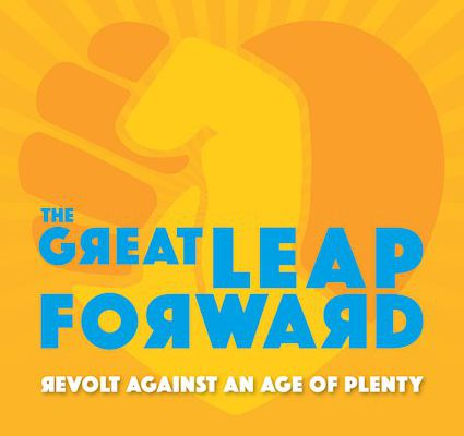 The Great Leap Forward 'It's a Wonderful Lie' from 'Revolt Against An Age of Plenty'