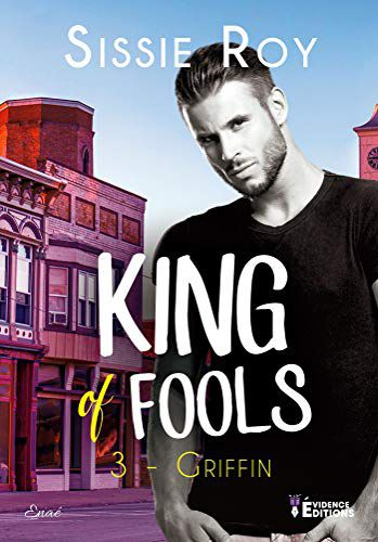 King of Fools T03 : Griffin - Sissie Roy