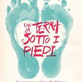 Con la terra sotto i piedi. Disponibile in libreria il nuovo libro di Andrea Bianchi sul camminare scalzi, che - nel suo pensiero e nella sua prassi - diventa sempre di più filosofia di vita - Ultramaratone, maratone e dintorni