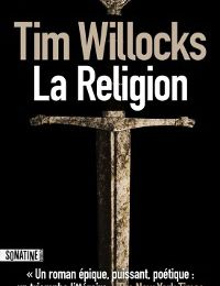 Tim Willocks - La Religion