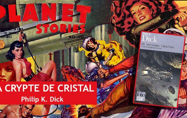 👽📚 PHILIP K. DICK - LA CRYPTE DE CRISTAL (THE CRYSTAL CRYPT, 1954)