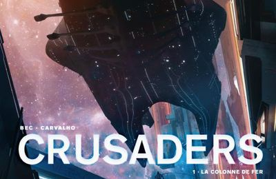 Crusaders Tome 2 : Rencontre du 3e type