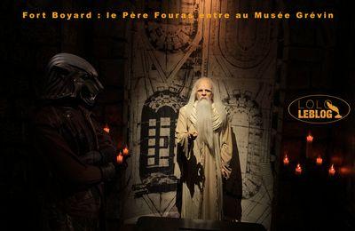 Fort Boyard : le Père Fouras entre au Musée Grévin