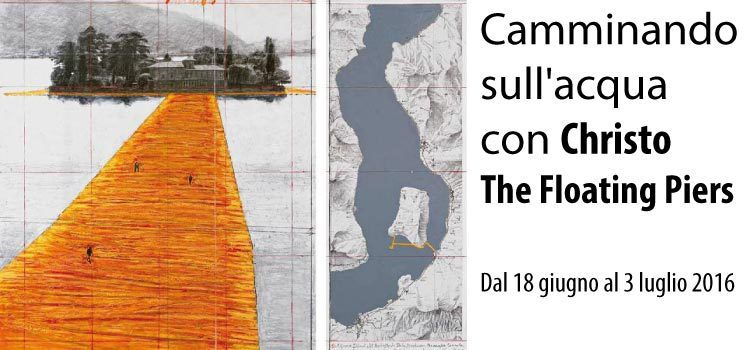 24 GIUGNO 2016: CAMMINANDO SULL'ACQUA CON CHRISTO, THE FLOATING PIERS