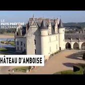 Le château d'Amboise - Région Centre - Le Monument Préféré des Français