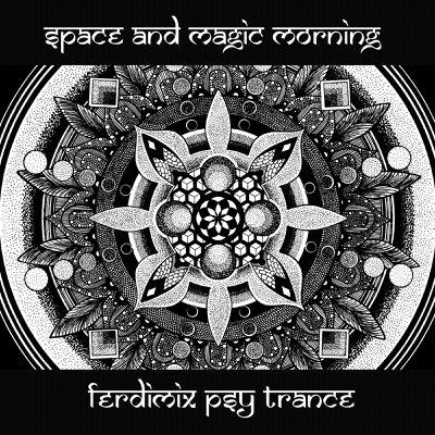 Space And Magic Morning - Mix psyTrance