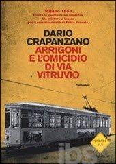 """Dario Crapanzano, """"Arrigoni e l'omicidio di via Vitruvio"""""""