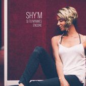 Si tu m'aimes encore - Single by Shy'm