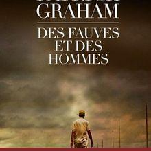 Des fauves et des hommes / Patrick Graham