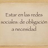 Estar en las redes sociales: de obligación a necesidad - Emilio Márquez
