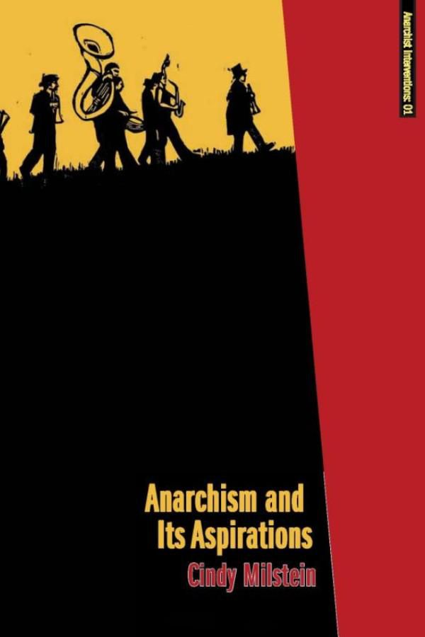 ★ Cindy Milstein : Anarchism and Its Aspirations.