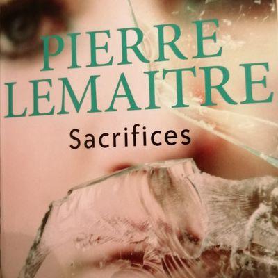 """Lecture Janvier 2021 - """"Sacrifices"""" Pierre Lemaitre"""