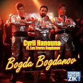 Bogda Bogdanov - Cyril Hanouna (Officiel)