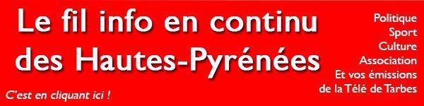 Toute l'info de Tarbes et des Hautes-Pyrénées en continu sur pyreneesinfo.fr