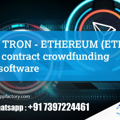 TRX TRON - ETHEREUM ETH smart contract crowdfunding MLM software-Crypto app factory