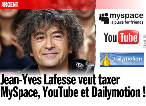 Jean-Yves Lafesse veut taxer MySpace, YouTube et Dailymotion !