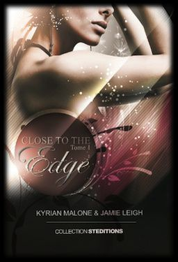 Close to the Edge, Tome 1 - Kyrian Malone & Jamie Leigh
