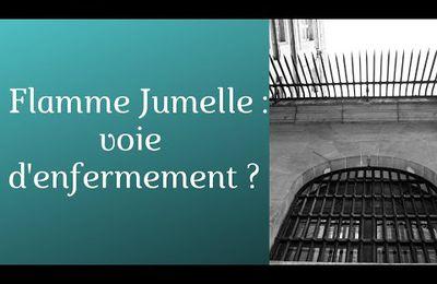Flamme Jumelle : voie d'enfermement ?...
