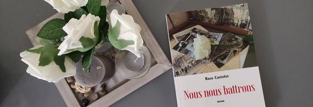 NOUS NOUS BATTRONS de rose Castelet