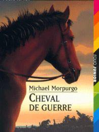 Cheval de guerre. Michael MORPURGO - 2004 (Dès 12 ans)