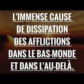 L'IMMENSE CAUSE DE DISSIPATION DES AFFLICTIONS DANS LE BAS-MONDE ET DANS L'AU-DELÀ.