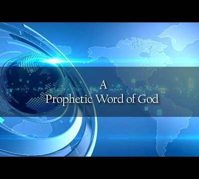 A PROPHETIC WORD OF GOD